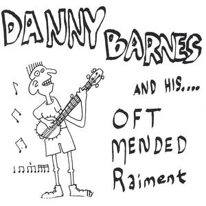 Danny Barnes and his Oft Mended Raiment