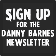 SIGN UP for the Danny Barnes Newsletter!