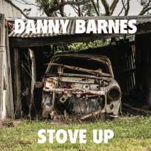 Stove Up - Danny Barnes